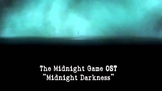The Midnight Game OST - Midnight Darkness
