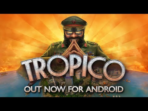 Tropico – Out now for Android