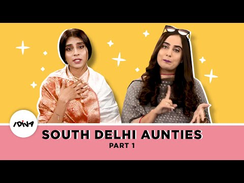 iDIVA - Types Of South Delhi Aunties Part 1 | Things South Delhi Aunties Say