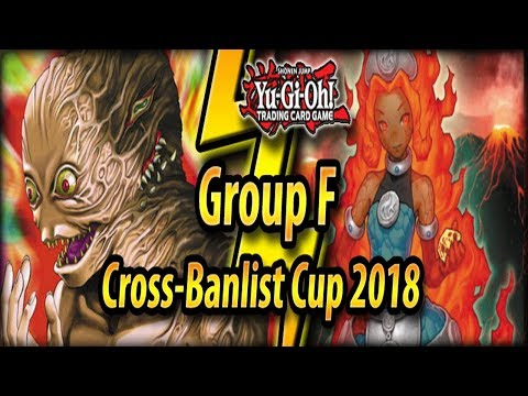 Group F - Cross-Banlist Cup 2018!