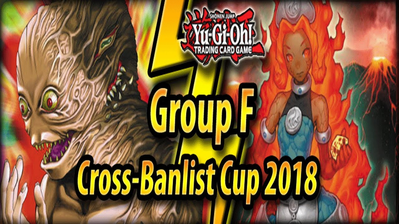 Download Group F - Cross-Banlist Cup 2018!