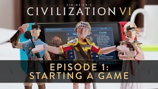 Sid Meier's Civilization VI – Episode 1: Starting a Game