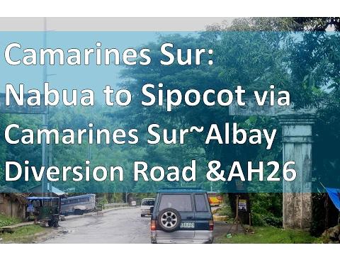 Camarines Sur: Nabua to Sipocot via Camarines Sur~Albay Diversion Road & AH26