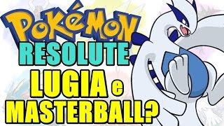 Pokémon Resolute (Detonado - Parte 72) - LUGIA, Silver Wing e A Masterball??