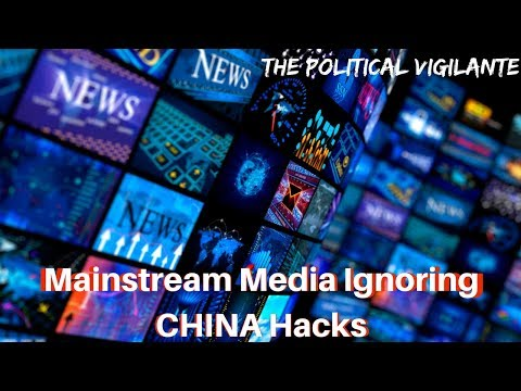 Corp Media Not Talking About Chinese Hacking - The Political Vigilante