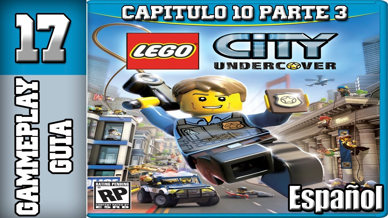 "lego city undercover guia  parte 17  capitulo 10 ""de"