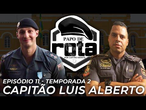 PAPO DE ROTA com Capitão Luis Alberto - Episódio 11