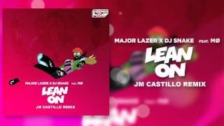 Major Lazer X DJ Snake Ft. MØ – Lean On (Jm Castillo Remix) [Free Download]