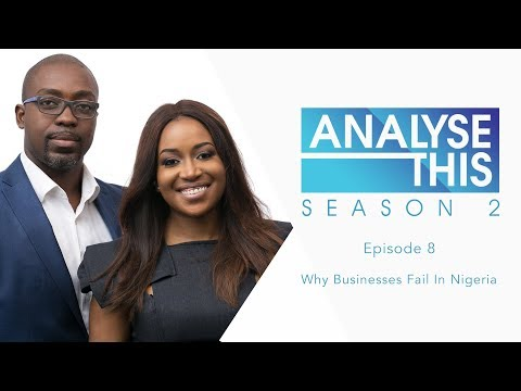 Analyse This S2E8 : Why Businesses Fail In Nigeria