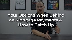 Your Options When Behind on Mortgage Payments & How to Catch Up