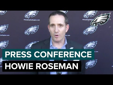 Howie Roseman 'We're Excited About What We've Done So Far' | Eagles Press Conference