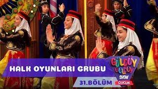 Güldüy Güldüy Show Çocuk 31. Bölüm Halk Oyunları Grubu