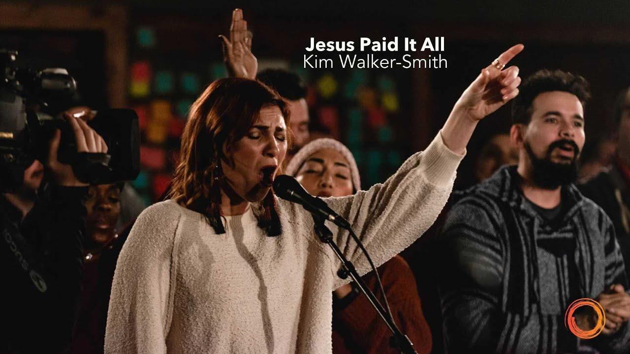 Jesus Paid It All - Kim Walker-Smith | Worship Circle Hymns