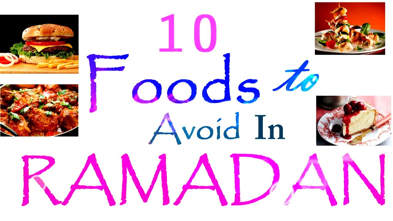 10 types of food to avoid in ramadan dawah islam channel youtube forumfinder Choice Image