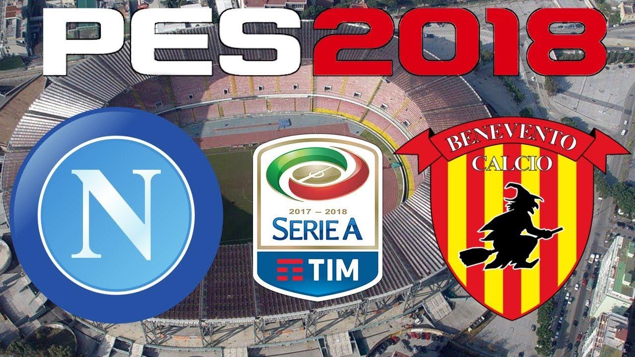 Pes 2018 2017 18 Serie A Napoli Vs Benevento Youtube