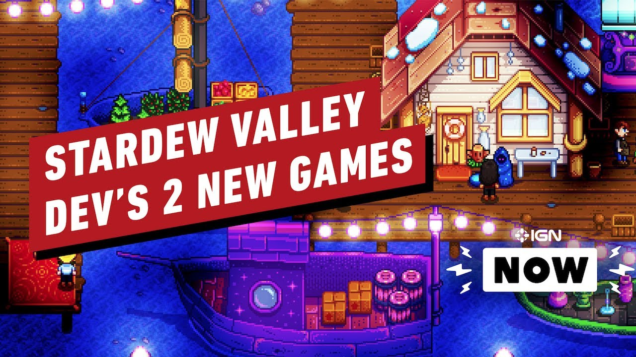 Stardew Valley Developer Shares First Details on Two New Games - IGN Now - IGN