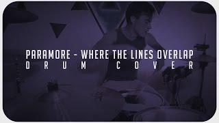 Paramore Where The Lines Overlap Drum Coverbastian Pardo