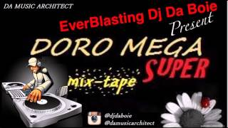 Doro Mega Super Mix Tape - Dj Da Boie