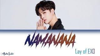 LAY 레이 'NAMANANA' 가사/Lyrics [Han|Rom|Eng]