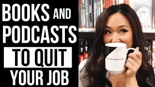 Books and Podcasts that Helped Me Quit my Job (FOR MILLENNIALS)