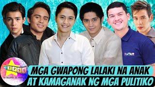 Mga Gwapong Lalaki na Anak at Kamaganak ng mga Pulitiko
