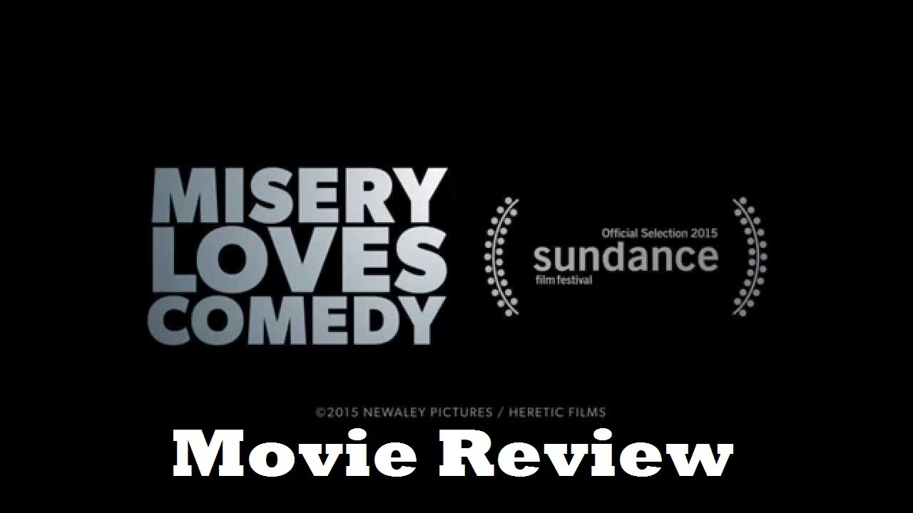 Download Misery Loves Comedy (2015) Movie Review