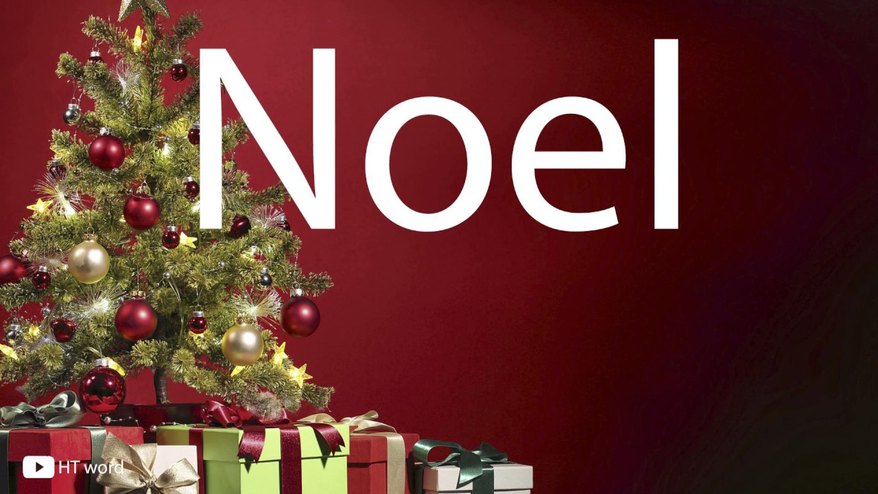 How to pronounce Noel (christmas words) - YouTube