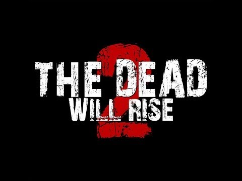 The Dead Will Rise 2 (2012) [HD] - Full Movie