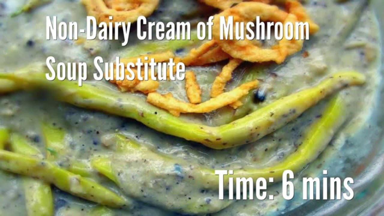 Non-Dairy Cream of Mushroom Soup Substitute RecipeYouTube