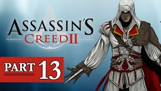Assassin's Creed 2 Walkthrough Part 13 -  (AC2 Let's Play Gameplay)