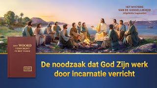De noodzaak dat God Zijn werk door incarnatie verricht