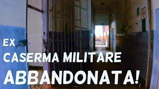 EX CASERMA MILITARE ABBANDONATA!