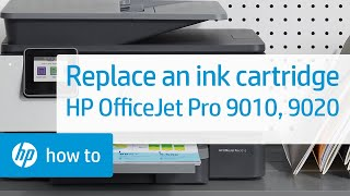 How to Replace an Ink Cartridge in the HP OfficeJet Pro 9010 and 9020 Printer Series