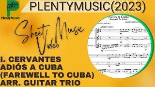 Cervantes I.   Adiós A Cuba (Farewell to Cuba) arranged for guitar trio