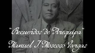 Recuerdos de Arequipa - Manuel Ismael Moscoso Vargas