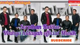 Download Serpihan Hatiku || original musik with WALI(wahyu hidayah official musik)