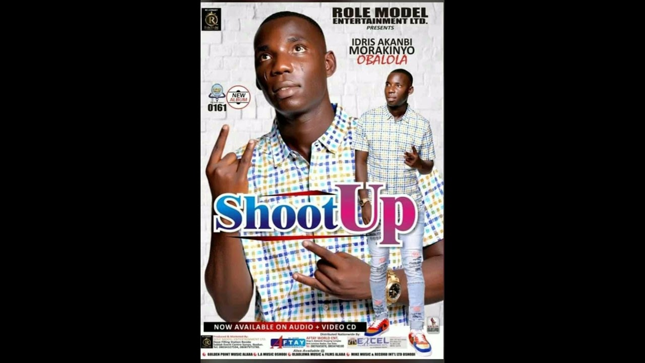 Download SHOOT UP OBALOLA 01 Morilewa Ti Dode (AUDIO) By Idris Akanbi Morakinyo (OBALOLA) - SHOOT UP
