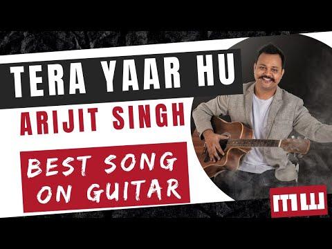 Tera Yaar Hoon Main Guitar Lesson | 3 Guitars chords | Arijit singh