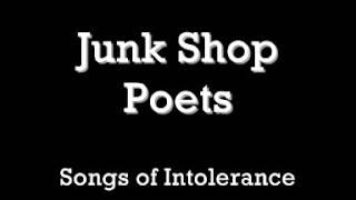 Songs of Intolerance - Junk Shop Poets