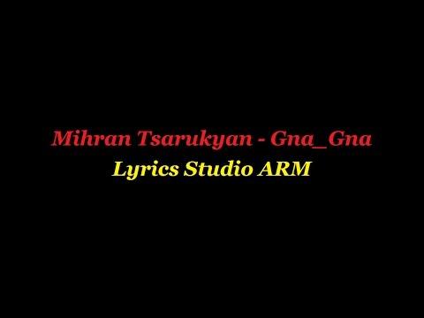 Mihran Tsarukyan — Gna-Gna(Lyrics)