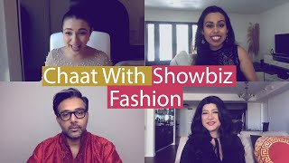 Chaat With Showbiz Discusses Fashion!