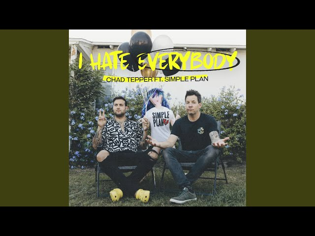 I Hate Everybody (feat. Simple Plan)