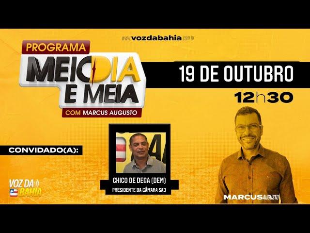 Programa Meio Dia e Meia com presidente da Câmara Chico de Dega vereador Santo Antônio de Jesus/BA