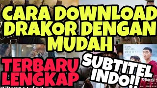 CARA DOWNLOAD DRAKOR MUDAH TERBARU LENGKAP    SUBTITEL INDONESIA MUDAH TERBARU TERLENGKAP