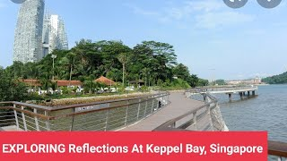 EXPLORING Reflections At Keppel Bay, Singapore