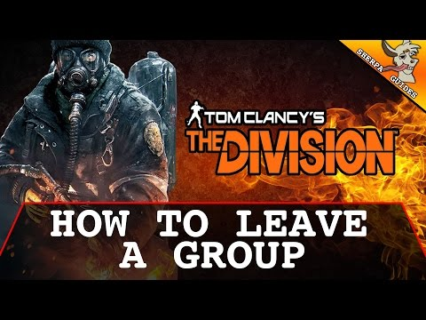 How to Leave a Group | How to Leave a Fireteam | Step by Step | The Division Beta | Group Management