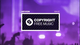 Aevion - Rave (Copyright Free Music)