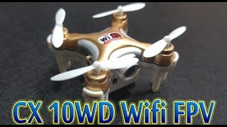 [Unboxing Test] Cheerson CX 10WD Wifi FPV Drone Supper Mini