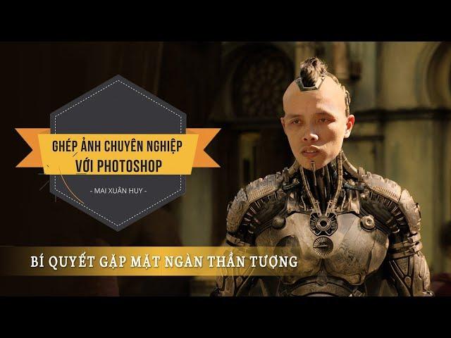 Ghép ảnh chuyên nghiệp với Photoshop - Mai Xuân Huy