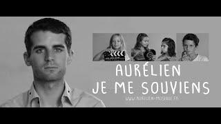 Aurélien - Je me souviens [Clip Officiel]